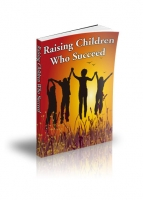 Raising Children Who Succeed eBook with Resale Rights