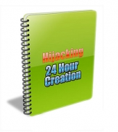 Hijacking 24 Hour Creation eBook with Private Label Rights
