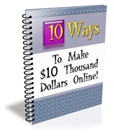 10 Ways To Make $10 Thousand Dollars Online eBook with Private Label Rights