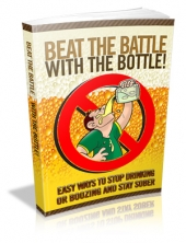Beat The Battle With The Bottle! eBook with Master Resale Rights