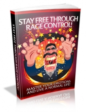 Stay Free Through Rage Control! eBook with private label rights