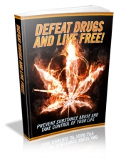 Defeat Drugs And Live Free! eBook with Master Resale Rights