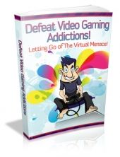 Defeat Video Gaming Addictions! eBook with Master Resale Rights