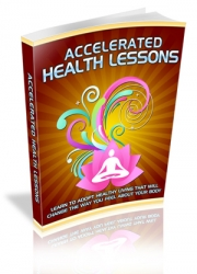 Accelerated Health Lessons eBook with Master Resale Rights