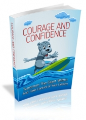 Courage And Confidence eBook with Master Resale Rights