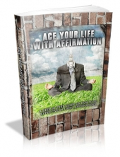 Ace Your Life With Affirmation eBook with Master Resale Rights