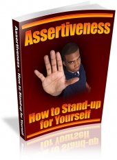 Assertiveness - How To Stand-Up For Yourself eBook with Master Resale Rights