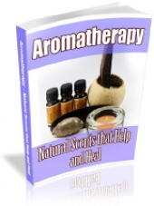 Aromatherapy - Natural Scents That Help And Heal eBook with Master Resale Rights