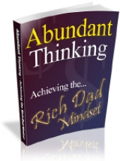 Abundant Thinking - Achieving The... Rich Dad Mindset eBook with Master Resale Rights