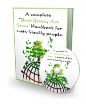 A Complete 'Think Green, Act Green' Handbook For Earth-Friendly People eBook with private label rights