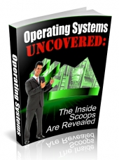 Operating Systems Uncovered eBook with Private Label Rights