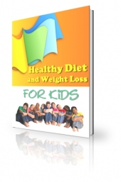 Healthy Diet And Weight Loss For Kids eBook with Private Label Rights