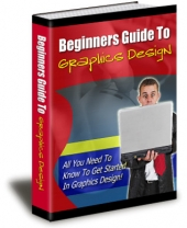 Beginners Guide To Graphics Design eBook with Private Label Rights