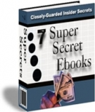 7 Super Secrets Ebooks eBook with Resell Rights