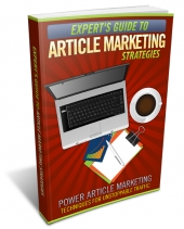 Expert's Guide To Article Marketing Strategies eBook with Personal Use Rights