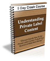 Understanding Private Label Content - 5 Day Crash Course! eBook with Private Label Rights