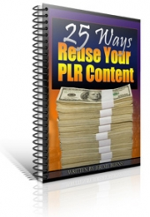 25 Ways To Reuse Your PLR Content eBook with Giveaway Rights