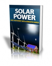 Solar Power - Save Your Money With Alternative Energy eBook with private label rights