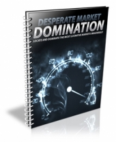 Desperate Market Domination eBook with Master Resale Rights