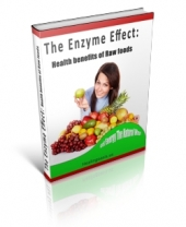 The Enzyme Effect: Health Benefits Of Raw Food eBook with private label rights