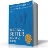 Building A Better Business Blog eBook with Master Resale Rights