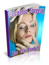 Cosmetic Surgery, Are You Ready? eBook with private label rights