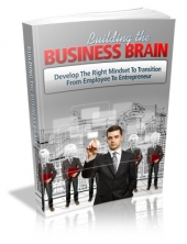 Building The Business Brain eBook with Private Label Rights