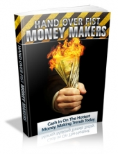 Hand Over Fist Money Makers eBook with Private Label Rights