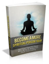 Become A More Spiritual Person Today eBook with Master Resale Rights