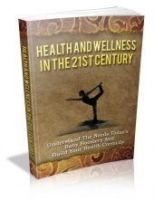 Health And Wellness In The 21st Century eBook with private label rights