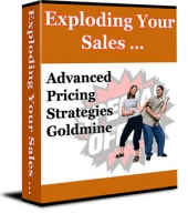 Exploding Your Sales... Advanced Pricing Strategies Goldmine eBook with Private Label Rights