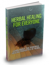 Herbal Healing For Everyone eBook with private label rights