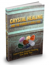 Crystal Healing And The Power It Gives You eBook with private label rights