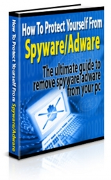 How To Protect Yourself From Adware / Spyware eBook with Private Label Rights