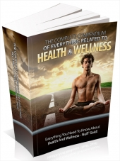 The Complete Compendium Of Everything Related To Health & Wellness eBook with private label rights