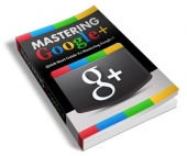 Mastering Google+ eBook with Private Label Rights