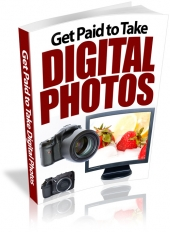 Get Paid To Take Digital Photos eBook with Private Label Rights