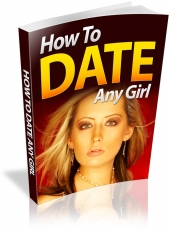 How To Date Any Girl eBook with Private Label Rights