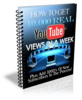 How To Get 10,000 Real YouTube Views In A Week eBook with Private Label Rights