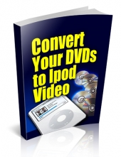 Convert Your DVDs To iPod Video eBook with Private Label Rights