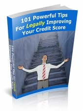 101 Powerful Tips For Legally Improving Your Credit Score eBook with Private Label Rights