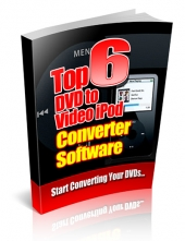 Top 6 DVD To Video iPod Converter Software eBook with Private Label Rights