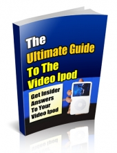 The Ultimate Guide To The Video iPod eBook with Private Label Rights