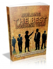 Building The Best Business Team eBook with Master Resale Rights