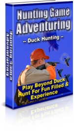 Hunting Game Adventuring : Duck Hunting eBook with private label rights