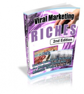 Viral Marketing Riches : 2nd Edition