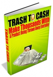 Trash To Cash eBook with Private Label Rights