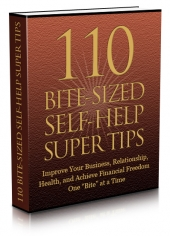 110 Bite-Sized Self-Help Super Tips eBook with Master Resell Rights
