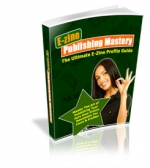 E-zine Publishing Mastery eBook with Master Resale Rights