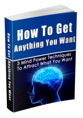 How To Get Anything You Want eBook with private label rights